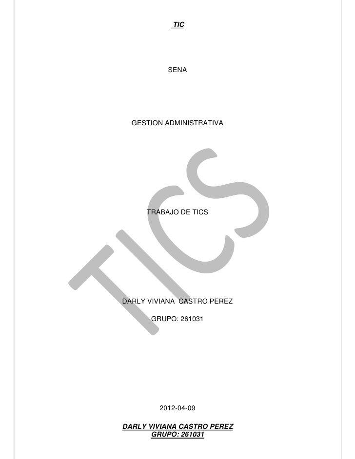 TIC          SENA  GESTION ADMINISTRATIVA     TRABAJO DE TICSDARLY VIVIANA CASTRO PEREZ      GRUPO: 261031        2012-04-...