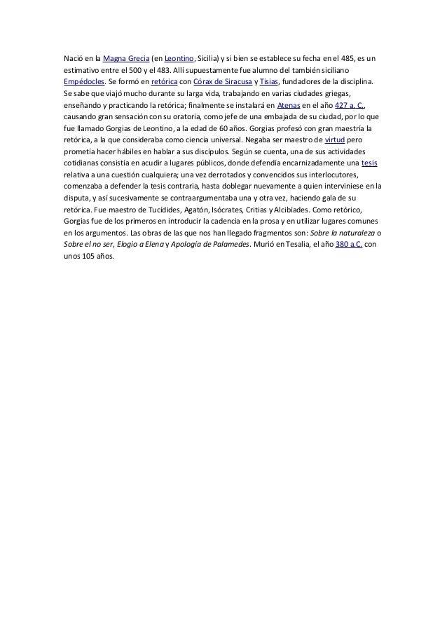 Nació en la Magna Grecia (en Leontino, Sicilia) y si bien se establece su fecha en el 485, es un estimativo entre el 500 y...