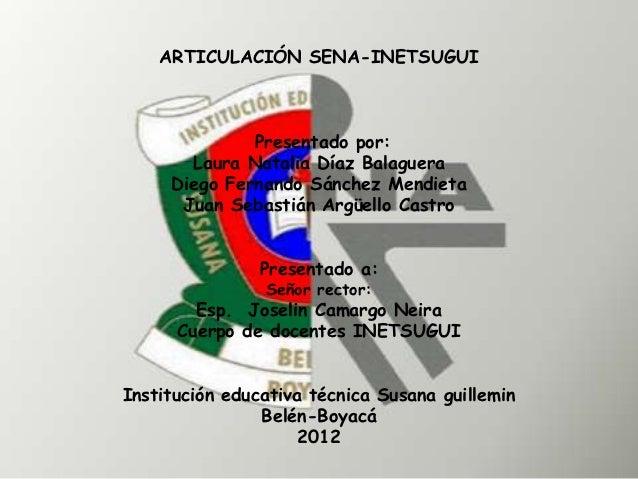 ARTICULACIÓN SENA-INETSUGUI              Presentado por:       Laura Natalia Díaz Balaguera     Diego Fernando Sánchez Men...