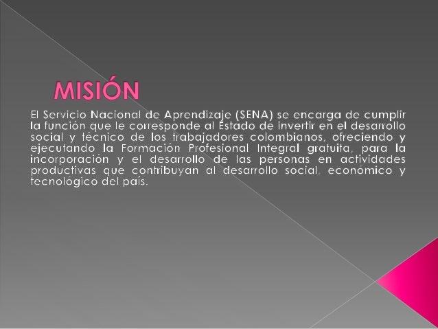 El SENA será una organización de conocimiento para todos los colombianos, innovando permanentemente en sus estrategias y m...