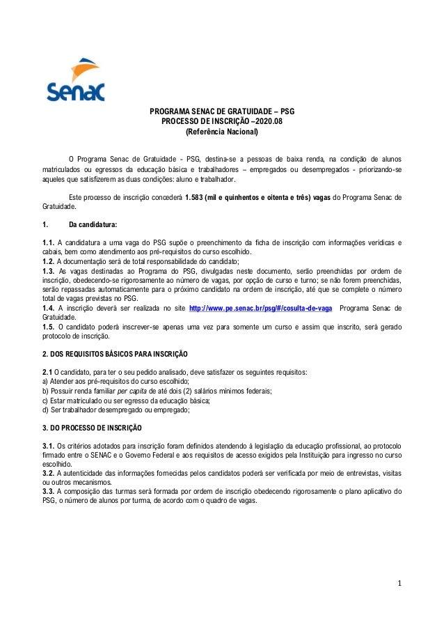 1 PROGRAMA SENAC DE GRATUIDADE – PSG PROCESSO DE INSCRIÇÃO –2020.08 (Referência Nacional) O Programa Senac de Gratuidade -...