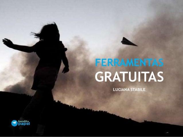 FERRAMENTAS GRATUITAS LUCIANA STABILE