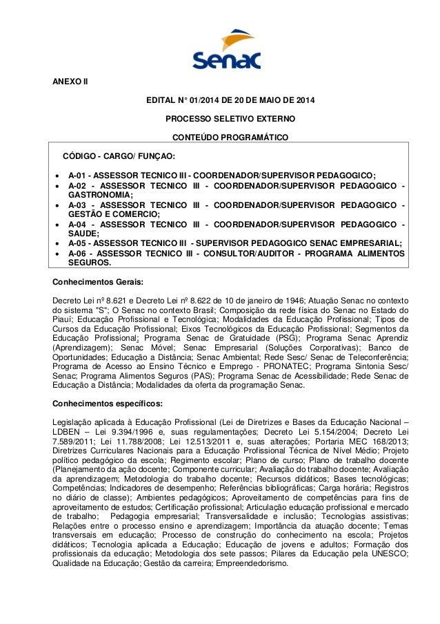 ANEXO II EDITAL N° 01/2014 DE 20 DE MAIO DE 2014 PROCESSO SELETIVO EXTERNO CONTEÚDO PROGRAMÁTICO CÓDIGO - CARGO/ FUNÇAO: •...