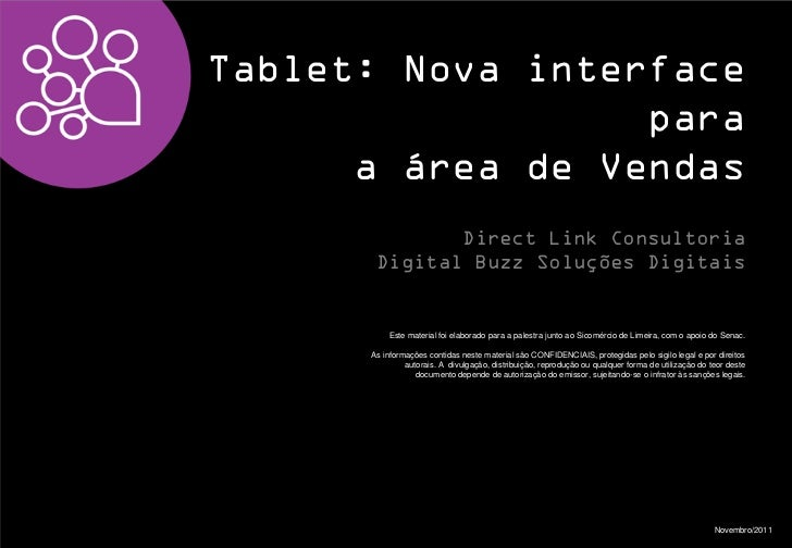 Tablet: Nova interface                  para      a área de Vendas              Direct Link Consultoria       Digital Buzz...