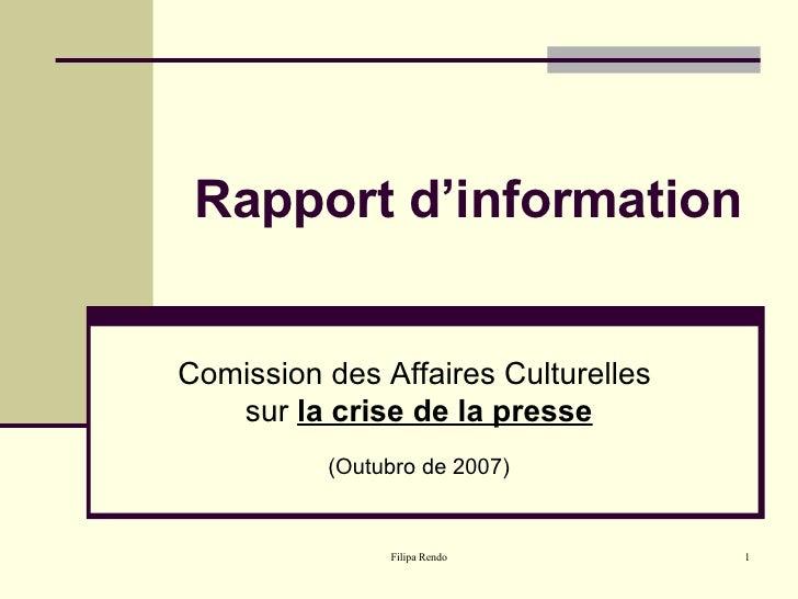 Rapport d'information Comission des Affaires Culturelles  sur  la crise de la presse (Outubro de 2007)
