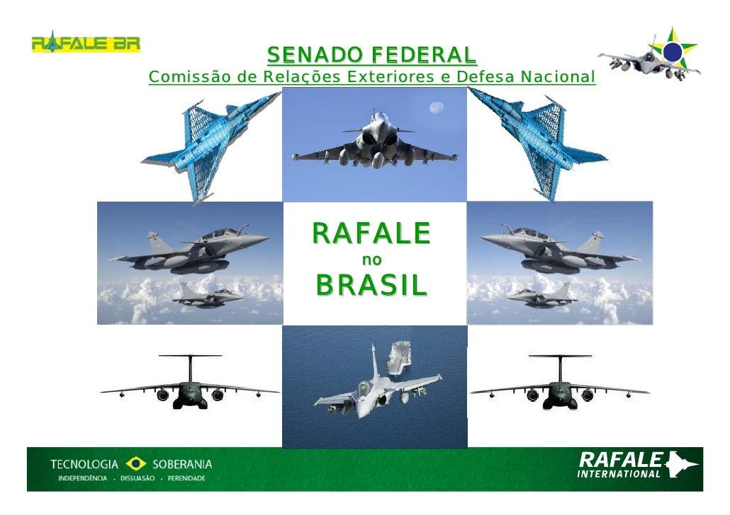 SENADO FEDERALComissão de Relações Exteriores e Defesa Nacional                   01.09.2011                 RAFALE       ...