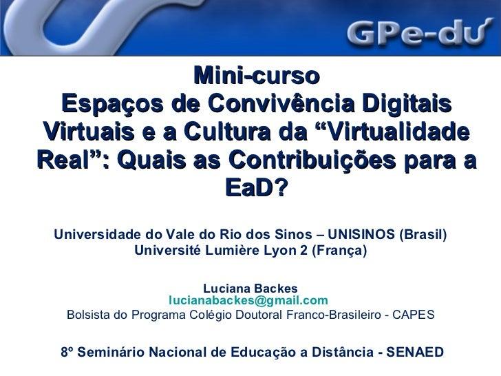 """Mini-curso Espaços de Convivência Digitais Virtuais e a Cultura da """"Virtualidade Real"""": Quais as Contribuições para a EaD?..."""