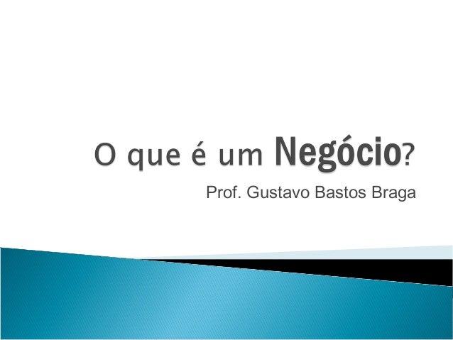 Prof. Gustavo Bastos Braga