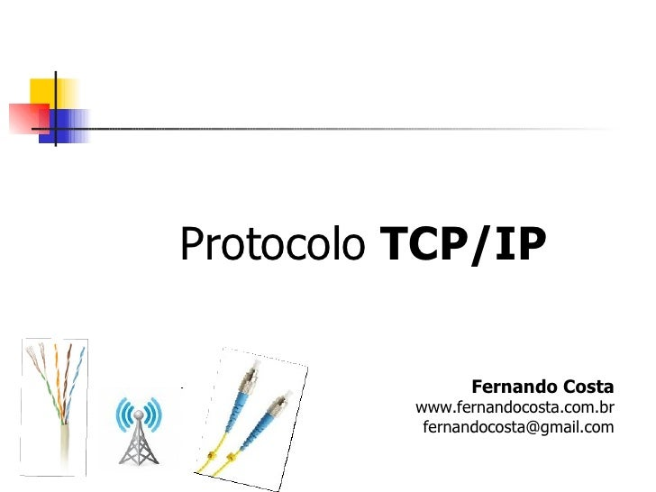 <ul><li>Protocolo  TCP/IP </li></ul>Fernando Costa www.fernandocosta.com.br [email_address]