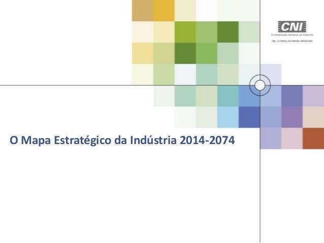 O Mapa Estratégico da Indústria 2014-2074
