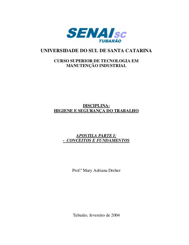 apostila higiene e segurança do trabalho. UNIVERSIDADE DO SUL DE SANTA  CATARINA CURSO SUPERIOR DE TECNOLOGIA EM MANUTENÇÃO INDUSTRIAL ... df89558c73