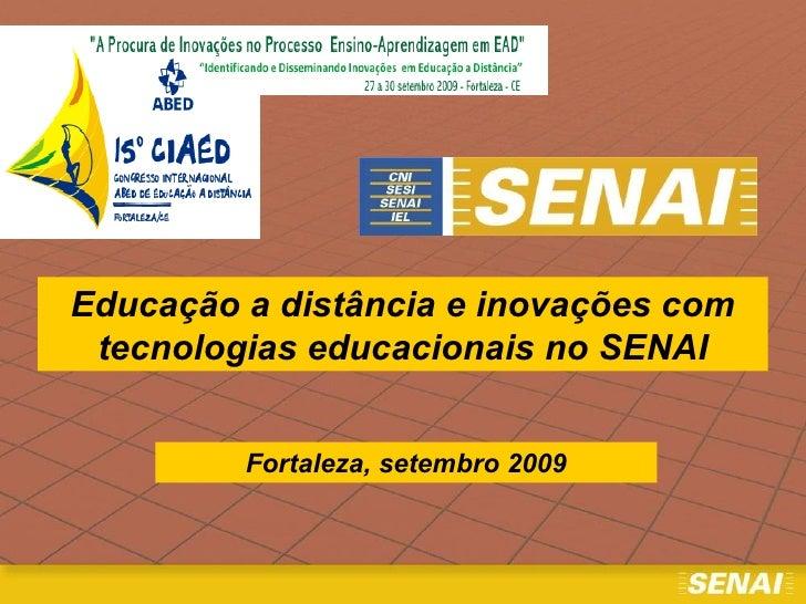 Educação a distância e inovações com tecnologias educacionais no SENAI Fortaleza, setembro 2009