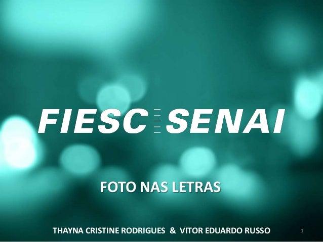 FOTO NAS LETRAS THAYNA CRISTINE RODRIGUES & VITOR EDUARDO RUSSO 1