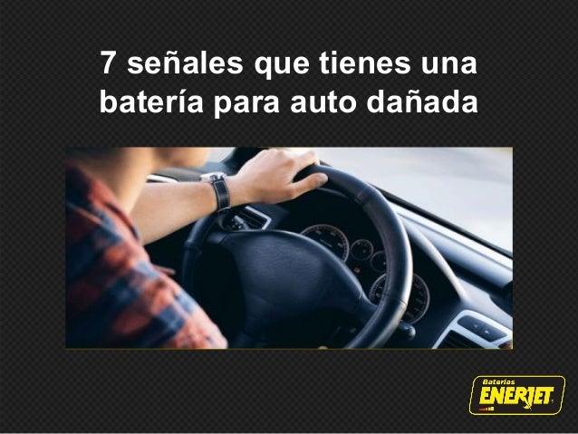 7 señales que tienes una batería para auto dañada