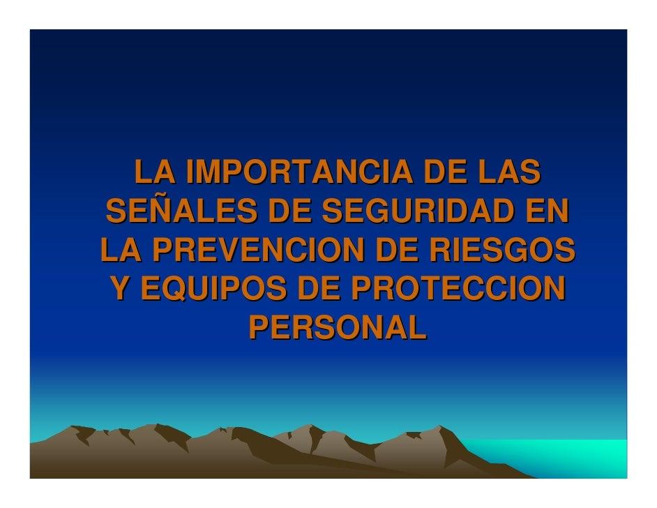 LA IMPORTANCIA DE LAS SEÑALES DE SEGURIDAD EN LA PREVENCION DE RIESGOS Y EQUIPOS DE PROTECCION         PERSONAL