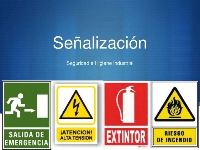 SSeñalizaciónSeguridad e Higiene Industrial