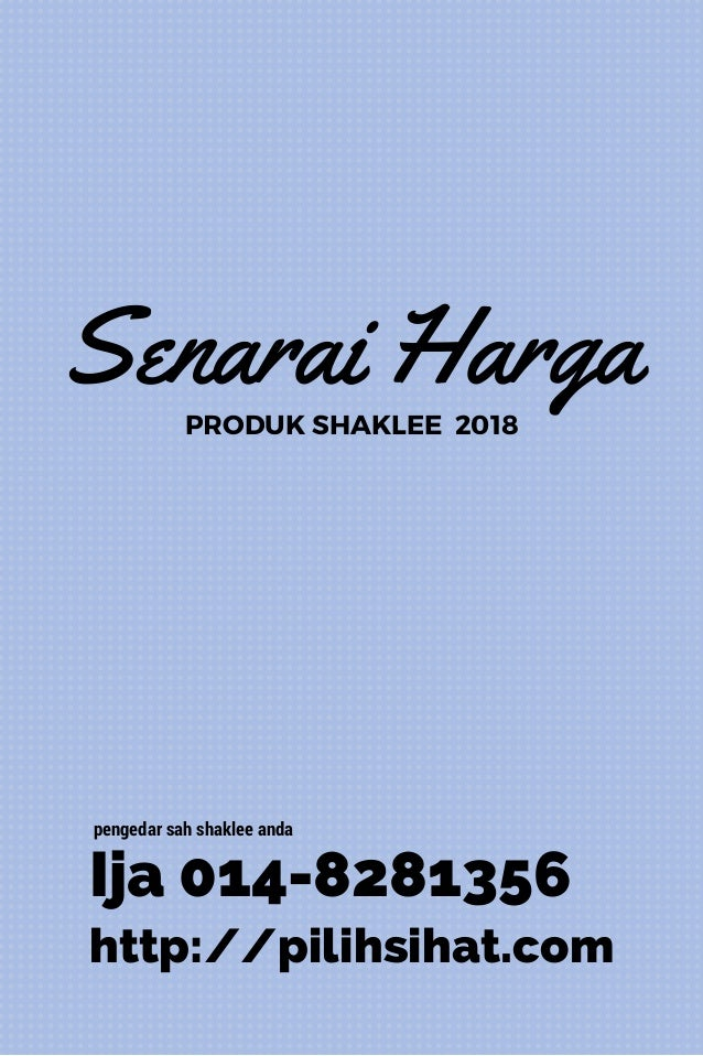 Senarai HargaPRODUK SHAKLEE �2018 Ija 014-8281356 http://pilihsihat.com pengedar sah shaklee anda