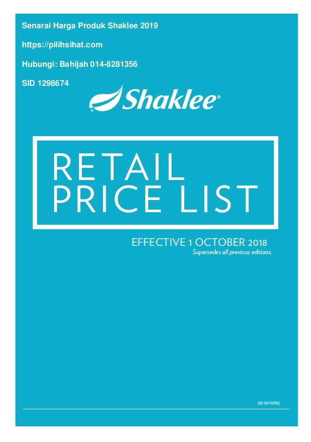 EFFECTIVE 1 OCTOBER 2018 RETAIL PRICE LIST Supersedes all previous editions. (2018/10/R5) Senarai Harga Produk Shaklee 201...