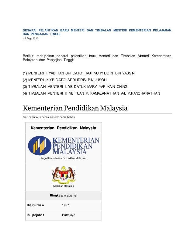 SENARAI PELANTIKAN BARU MENTERI DAN TIMBALAN MENTERI KEMENTERIAN PELAJARAN DAN PENGAJIAN TINGGI 16 May 2013 Berikut merupa...