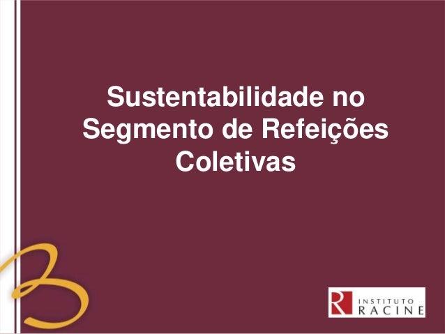 Sustentabilidade no Segmento de Refeições Coletivas