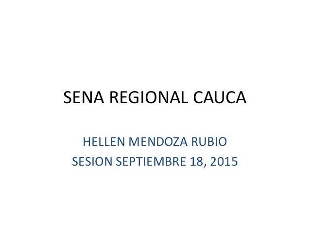 SENA REGIONAL CAUCA HELLEN MENDOZA RUBIO SESION SEPTIEMBRE 18, 2015