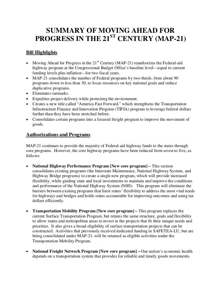 SUMMARY OF MOVING AHEAD FOR     PROGRESS IN THE 21ST CENTURY (MAP-21)Bill Highlights•   Moving Ahead for Progress in the 2...