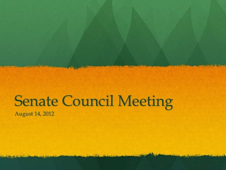 Senate Council MeetingAugust 14, 2012