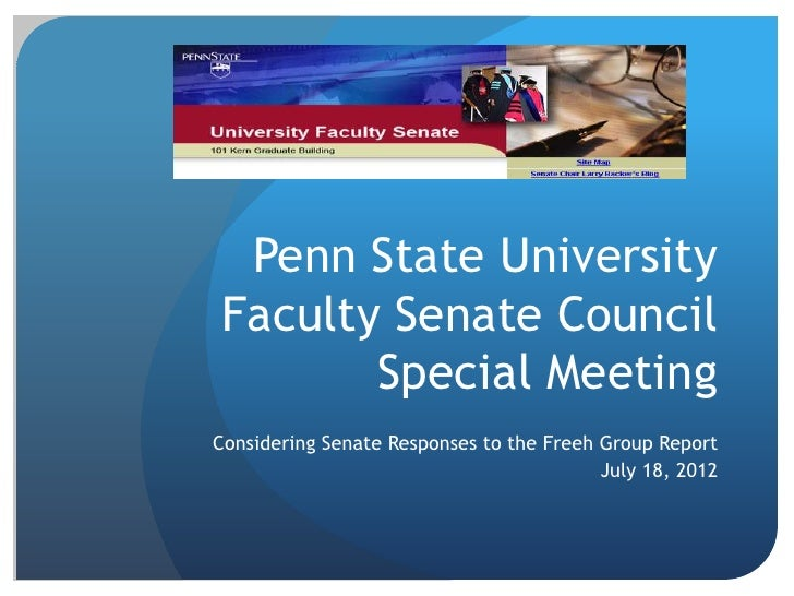 Penn State UniversityFaculty Senate Council       Special MeetingConsidering Senate Responses to the Freeh Group Report   ...