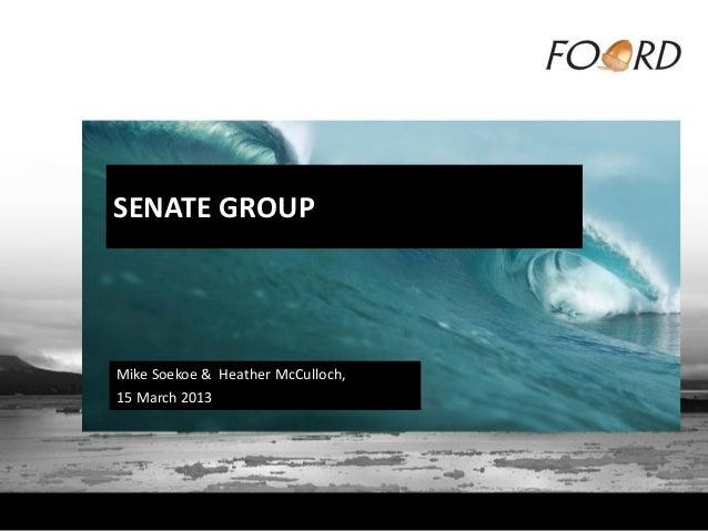 SENATE GROUPMike Soekoe & Heather McCulloch,15 March 2013