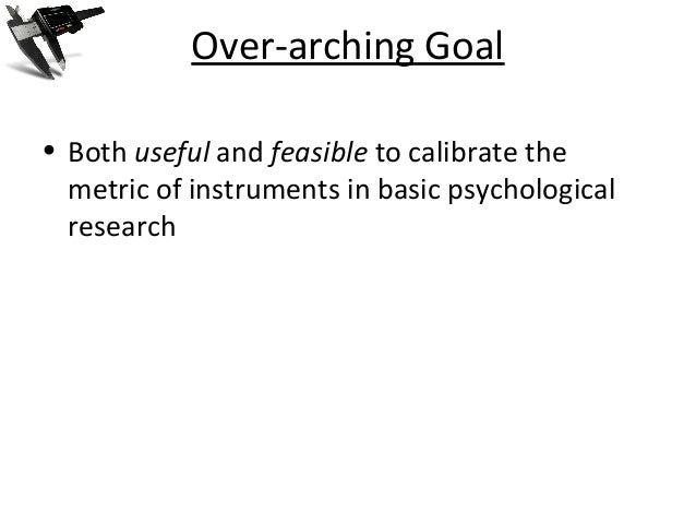 Metric Calibration of Psychological Instruments (Dissertation Senate presentation) Slide 3
