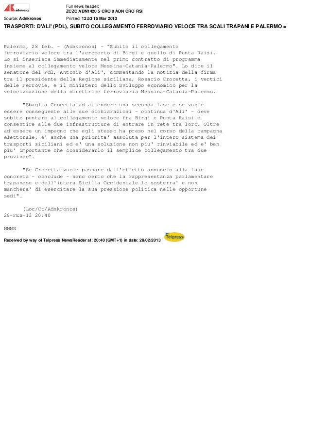 Full news header:                              ZCZC ADN1420 5 CRO 0 ADN CRO RSISource: Adnkronos             Printed: 12:5...