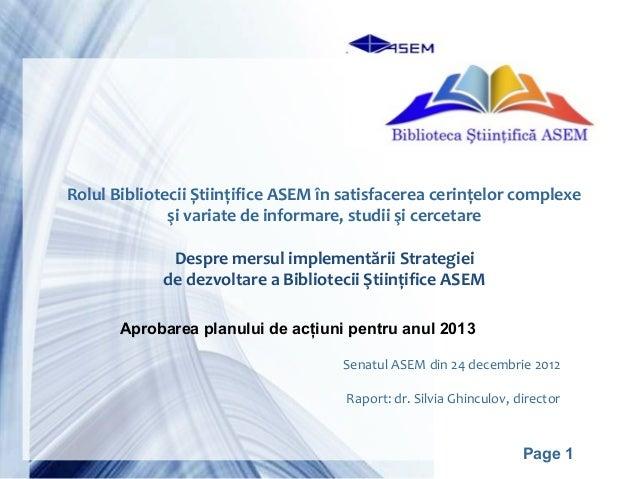 Rolul Bibliotecii Științifice ASEM în satisfacerea cerințelor complexe              şi variate de informare, studii şi cer...