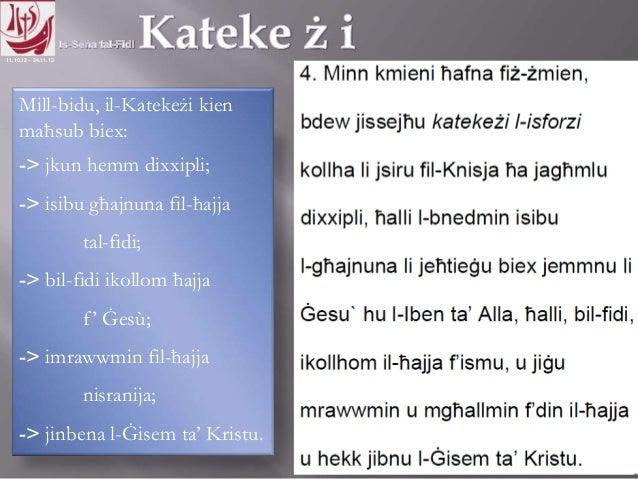 11.10.12 – 24.11.13 Mill-bidu, il-Katekeżi kien maħsub biex: -> jkun hemm dixxipli; -> isibu għajnuna fil-ħajja tal-fidi; ...