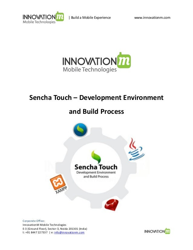 | Build a Mobile Experience  www.innovationm.com  Sencha Touch – Development Environment and Build Process  Corporate Offi...