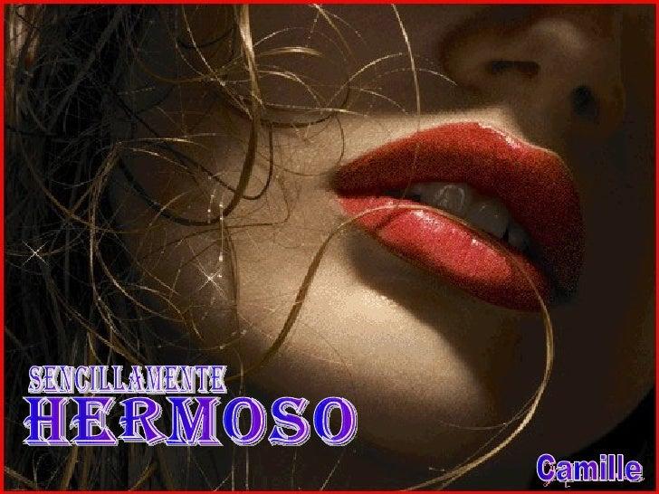 Sencillamente Camille Hermoso