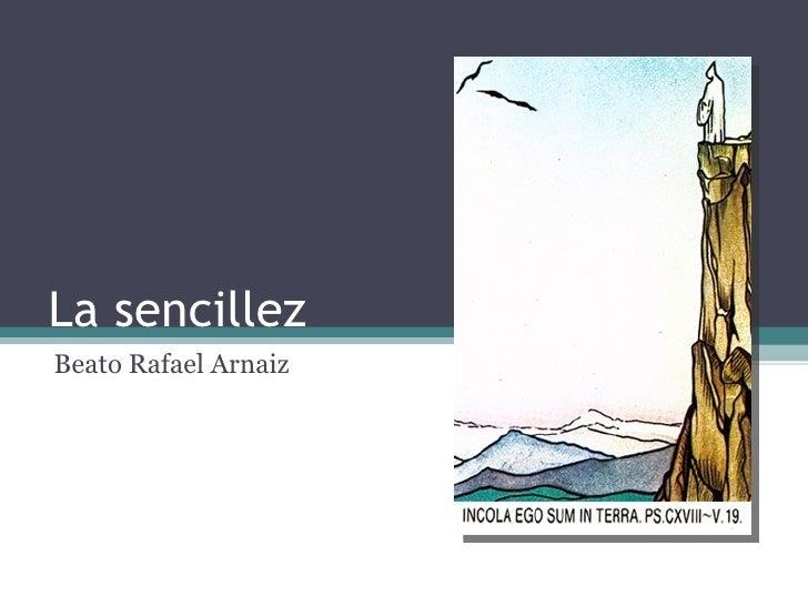 La sencillez Beato Rafael Arnaiz