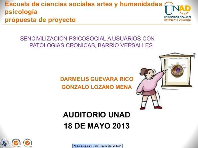 Escuela de ciencias sociales artes y humanidadespsicologíapropuesta de proyectoSENCIVILIZACION PSICOSOCIAL A USUARIOS CONP...