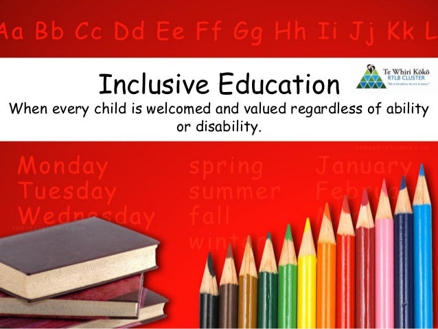 Inclusive EducationWhen every child is welcomed and valued regardless of abilityor disability.