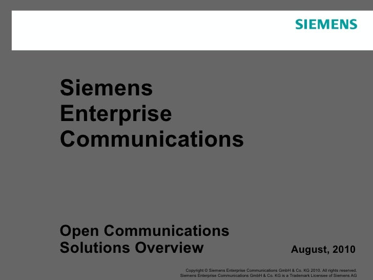 Siemens Enterprise Communications Open Communications Solutions Overview August, 2010 Copyright © Siemens Enterprise Commu...