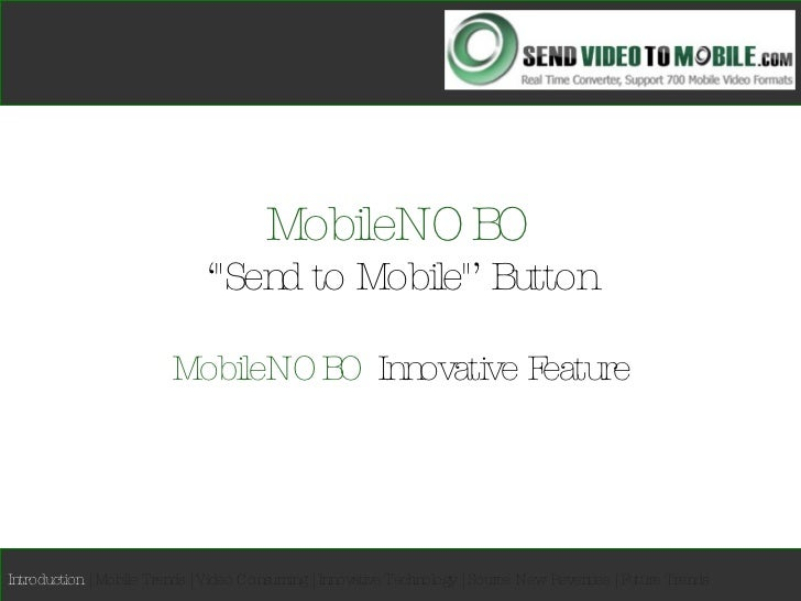 "MobileNOBO '""Send to Mobile""' Button MobileNOBO  Innovative Feature Introduction   