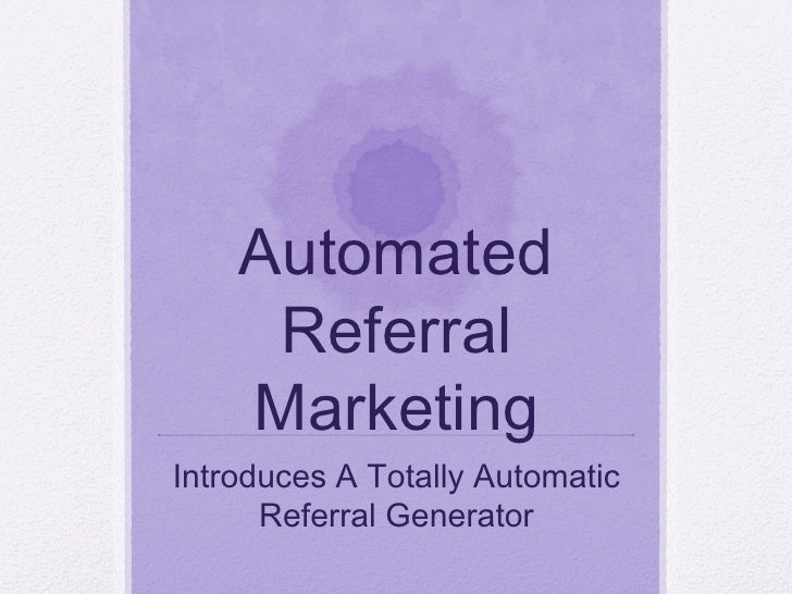 Automated Referral Marketing Introduces A Totally Automatic Referral Generator