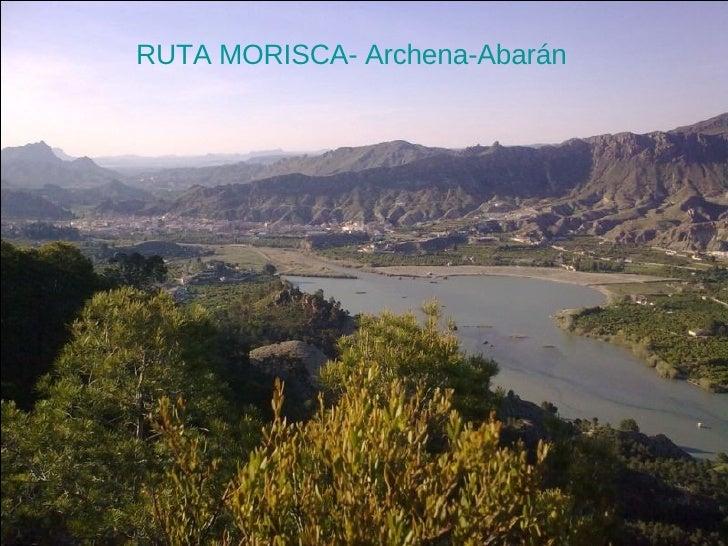 RUTA MORISCA- Archena-Abarán