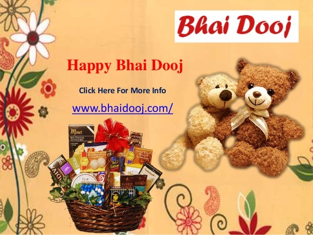 Bhai Dooj Good Luck Gifts; 11. www.bhaidooj.com/ Happy Bhai Dooj Click Here For More Info