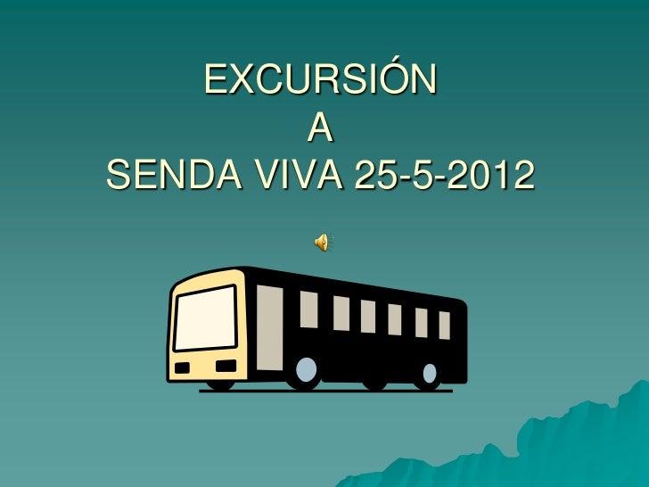 EXCURSIÓN         ASENDA VIVA 25-5-2012