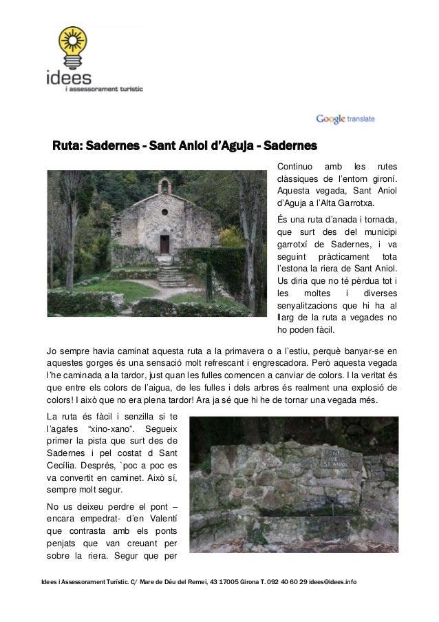 Ruta: Sadernes - Sant Aniol d'Aguja - Sadernes Continuo amb les rutes clàssiques de l'entorn gironí. Aquesta vegada, Sant ...
