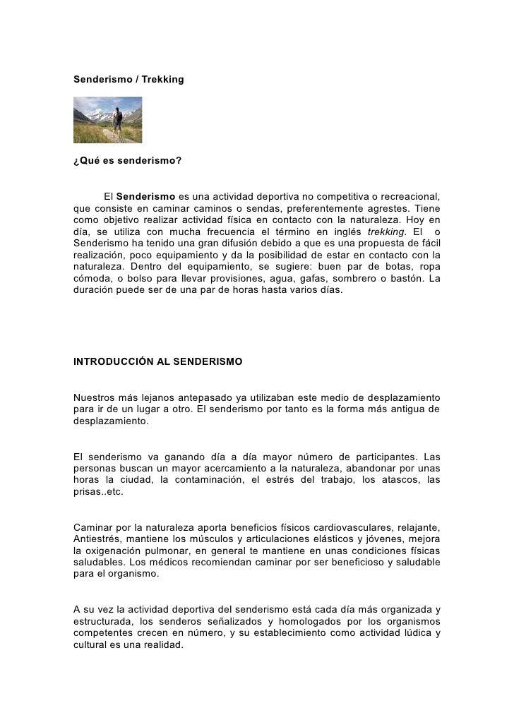 Senderismo / Trekking     ¿Qué es senderismo?          El Senderismo es una actividad deportiva no competitiva o recreacio...
