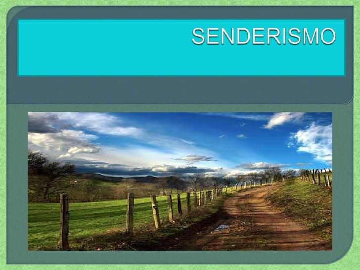 SENDERISMO<br />
