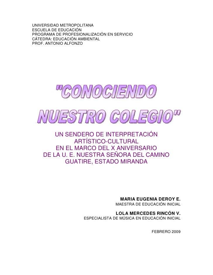 UNIVERSIDAD METROPOLITANA ESCUELA DE EDUCACIÓN PROGRAMA DE PROFESIONALIZACIÓN EN SERVICIO CÁTEDRA: EDUCACIÓN AMBIENTAL PRO...