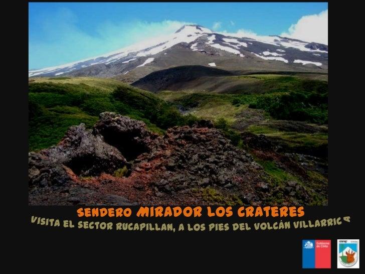 Sendero Mirador Los Cráteres<br />Visita el sector Rucapillan, A los pies del Volcán Villarrica<br />