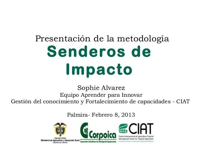Presentación de la metodología            Senderos de              Impacto                       Sophie Alvarez           ...